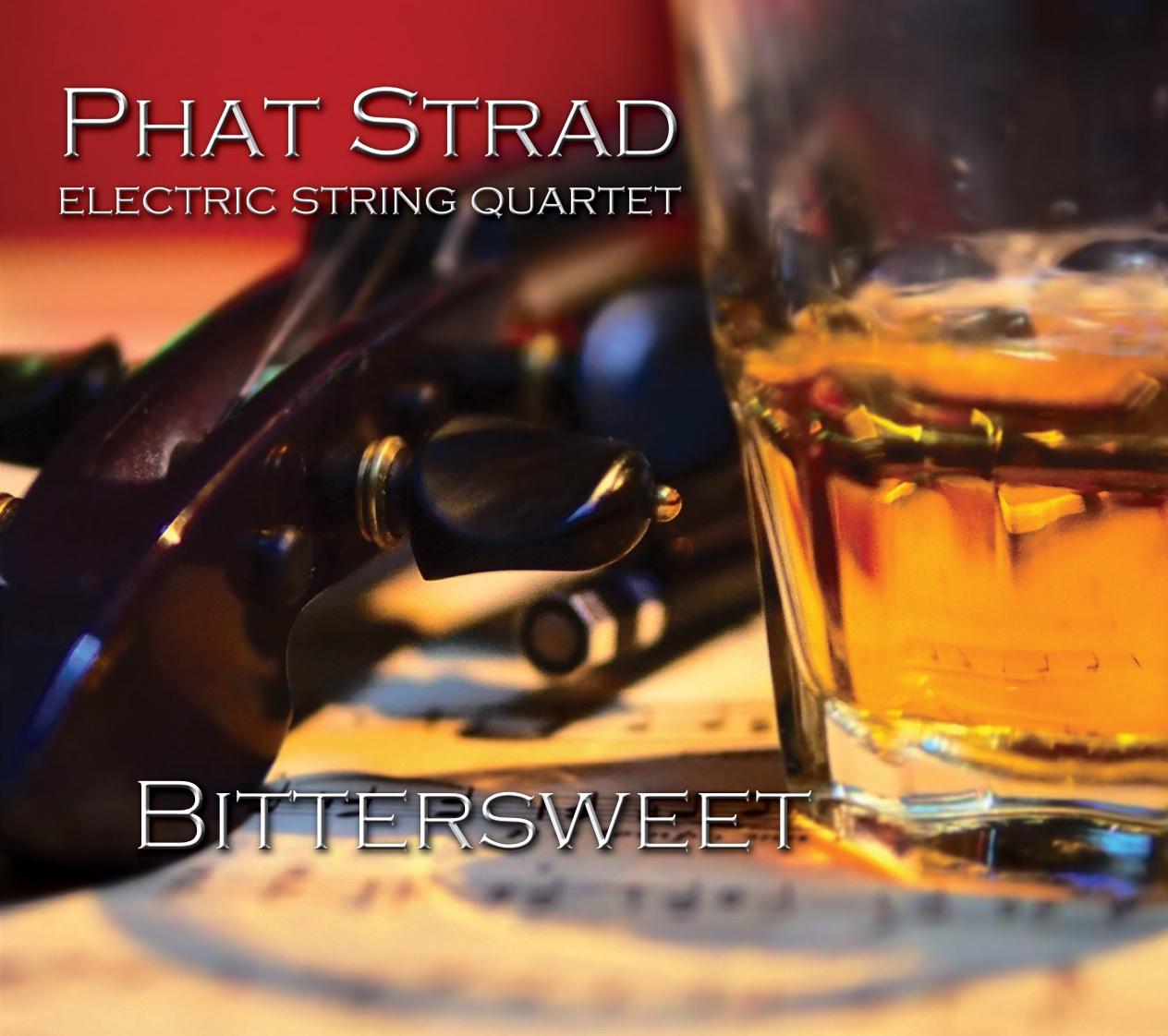 Phat Strad Bittersweet