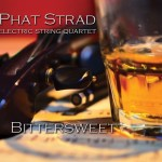 Phat-Strad-Bittersweet